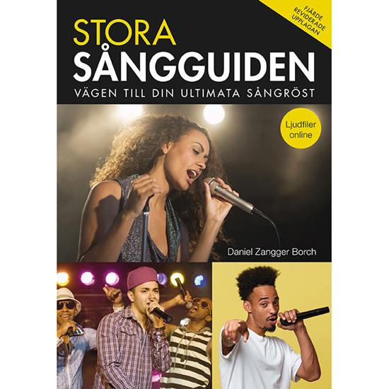 Bild på Stora Sångguiden - Vägen till din ultimata sångröst reviderad 4:e upplaga